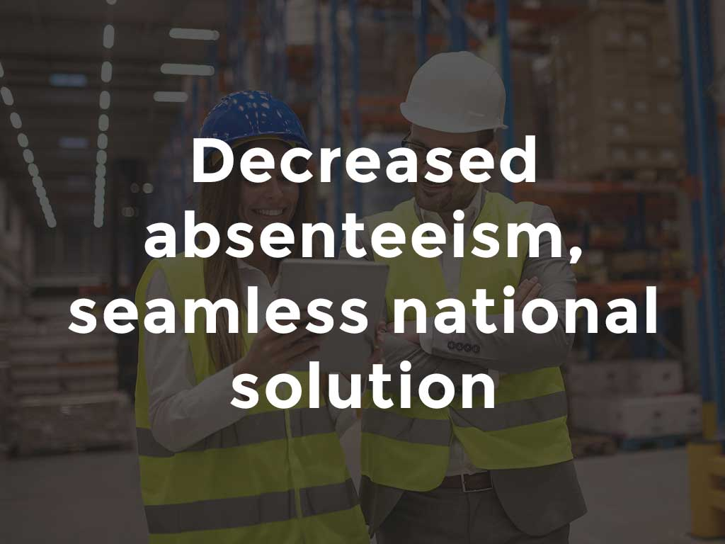 Decreased absenteeism, seamless national solution